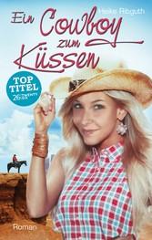 Ein Cowboy zum Küssen