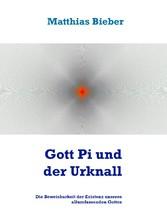 Gott Pi und der Urknall - Die Beweisbarkeit der...