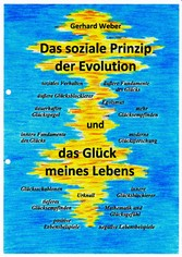 Das soziale Prinzip der Evolution und das Glück...