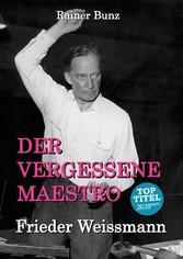 Der vergessene Maestro - Frieder Weissmann