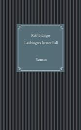 Laubingers letzter Fall - Roman