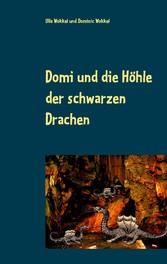 Domi und die Höhle der schwarzen Drachen - Kind...