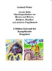 Müllers Esel und der Kampfdrache Dragobert - Wi...