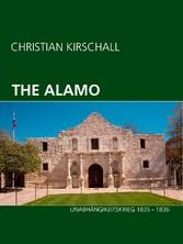 The Alamo - Unabhängigkeitskrieg 1835 - 1836