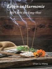 Leben in Harmonie - Die Lehre des Feng-Shui