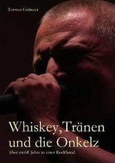 Whiskey, Tränen und die Onkelz - über zwölf Jah...