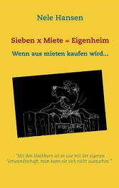 Sieben x Miete = Eigenheim - Wenn aus mieten ka...