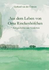 Aus dem Leben von Oma Rinckenhöfchen - 7 Kurzgeschichten vom Niederrhein