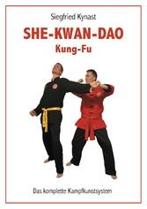SHE-KWAN-DAO Kung Fu - Das komplette Kampfkunst...