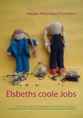 Elsbeths coole Jobs - Ob als Mechanikerin, Cowg...