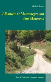 Albanien & Montenegro mit dem Motorrad - Reise ...