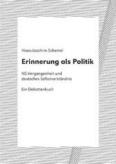 Erinnerung als Politik - NS-Vergangenheit und d...