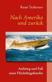 Nach Amerika und zurück - Aufstieg und Fall ein...