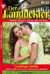 Der Landdoktor 32 - Heimatroman - Verdrängte Ge...