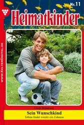 Heimatkinder 11 - Heimatroman - Sein Wunschkind