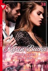 Karin Bucha 38 - Liebesroman - Sünde wider die Liebe