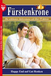 Fürstenkrone 17 - Adelsroman - Happy End auf Gut Renken