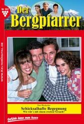 Der Bergpfarrer 397 - Heimatroman - Schicksalhafte Begegnung