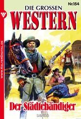 Die großen Western 154 - Der Städtebändiger