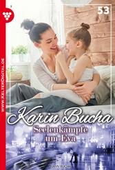 Karin Bucha 53 - Liebesroman - Seelenkämpfe um Eva