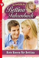 Bettina Fahrenbach 2 - Liebesroman - Rote Rosen...