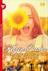 Karin Bucha 58 - Liebesroman - Noch ahnte sie nichts von ihrem Schicksal
