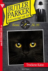 Butler Parker 99 - Kriminalroman - Trockene Katze