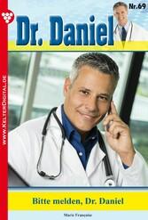 Dr. Daniel 69 - Arztroman - Bitte melden, Dr. Daniel