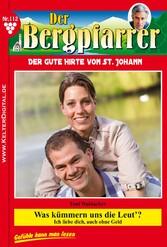 Der Bergpfarrer 112 - Heimatroman - Was kümmern...
