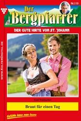Der Bergpfarrer 119 - Heimatroman - Braut für e...