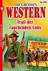 Die großen Western 170 - Trail der rauchenden C...