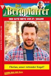 Der Bergpfarrer 122 - Heimatroman - Florian, un...