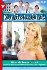 Kurfürstenklinik 41 - Arztroman - Wenn ein Trau...