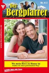 Der Bergpfarrer 417 - Heimatroman - Wo mein Her...