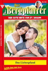 Der Bergpfarrer 145 - Heimatroman - Das Liebesp...