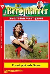 Der Bergpfarrer 146 - Heimatroman - Franzi geht...