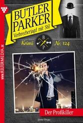 Butler Parker 124 - Kriminalroman - Der Profiki...