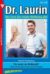 Dr. Laurin 158 - Arztroman - Nie mehr im Rollst...