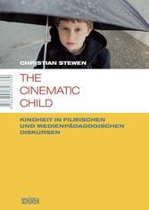 The cinematic child - Kindheit in filmischen un...