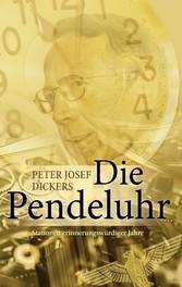 Die Pendeluhr - Stationen erinnerungswürdiger Jahre