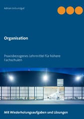Organisation - Praxisbezogenes Lehrmittel für h...