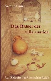 Das Rätsel der villa rustica - Auf Zeitreise im...