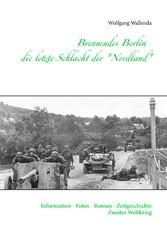 Brennendes Berlin - die letzte Schlacht der Nor...