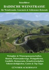 Badische Weinstraße - für Weinfreunde, Gourmets...