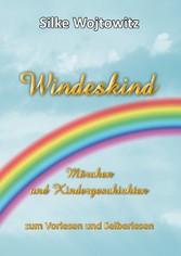 Windeskind - Märchen und Kindergeschichten zum Vorlesen und Selberlesen