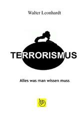 Terrorismus - Alles was man wissen muss