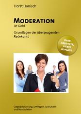 Moderation ist Gold - Grundlagen der effiziente...