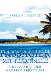 Passagier mit Teflonseele - Kreuzfahrt der groß...