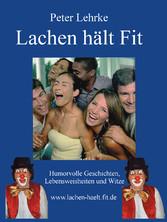 Lachen hält fit - Humorvolle Geschichten, Leben...