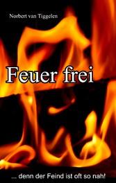 Feuer frei - ...denn der Feind ist oft so nah!